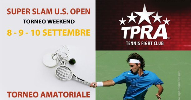 Torneo TPRA Weekend – SUPER SLAM U.S. OPEN